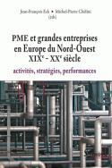 PME et grandes entreprises en Europe du Nord-Ouest XIX<sup>e</sup> - XX<sup>e</sup> siècle