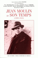 Jean Moulin et son temps (1899-1943)