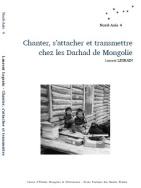 Chanter, s'attacher et transmettre chez les Darhad de Mongolie
