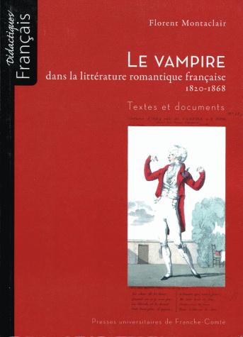 Littérature Romantique le vampire dans la littérature romantique française (1820-1868