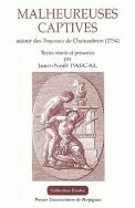 Malheureuses captives : autour des <I>Troyennes</I> de Chateaubrun (1754)