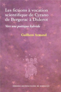 Les fictions à vocation scientifique de Cyrano de Bergerac à Diderot