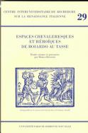 Espaces chevaleresques et héroïques de Boiardo au Tasse