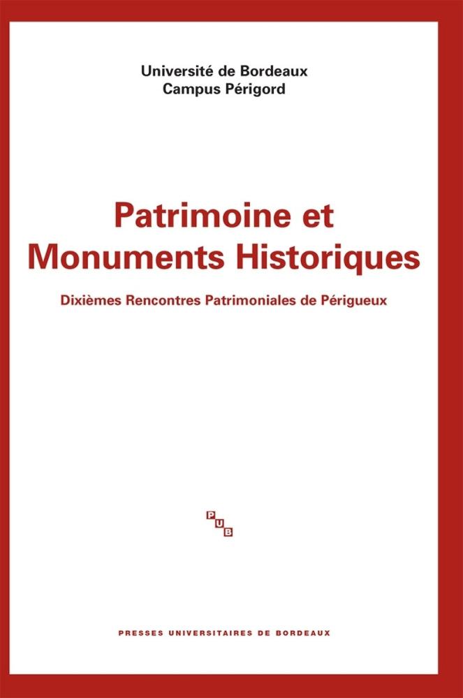 patrimoine et monuments historiques  dixi u00e8mes rencontres patrimoniales de p u00e9rigueux  sommaire