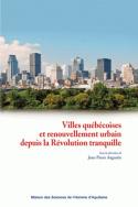 Villes québécoises et renouvellement urbain depuis la Révolution tranquille