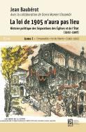 La loi de 1905 n'aura pas lieu. Histoire politique des séparations des Églises et de l'État (1902-1908)