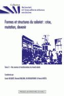 Formes et structures du salariat : crise, mutation, devenir