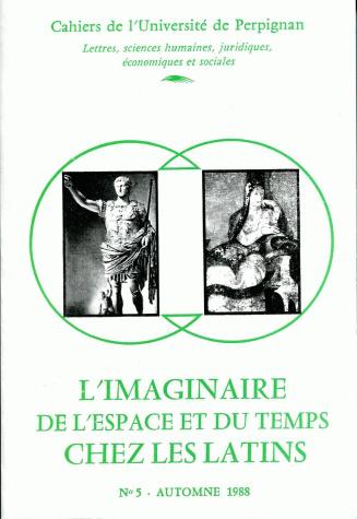 cahiers de l 39 universit de perpignan n 5 1988 l 39 imaginaire de l 39 espace et du temps chez les latins. Black Bedroom Furniture Sets. Home Design Ideas