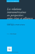 Les relations interaméricaines en perspective : entre crises alliances