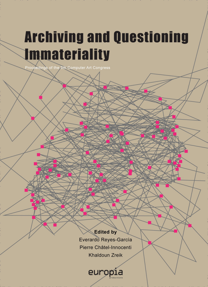 Archiving and Questioning Immateriality, Proceedings of the