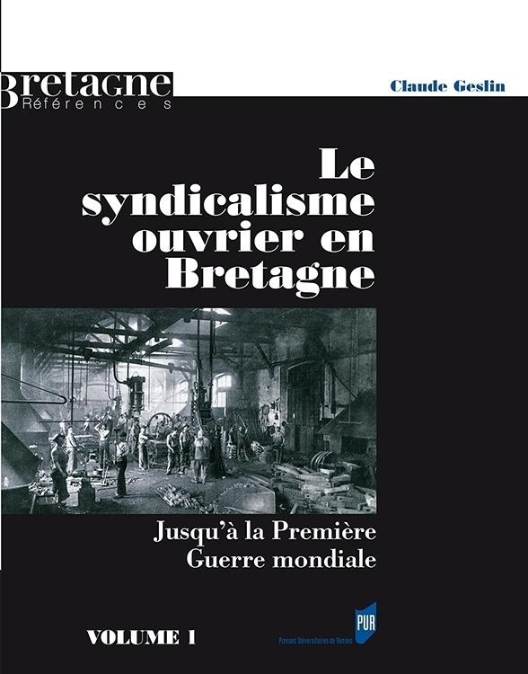 Le Syndicalisme Ouvrier En Bretagne  Jusqu U0026 39  U00e0 La Premi U00e8re