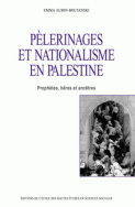 Pèlerinages et nationalisme en Palestine