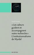 'Les valeurs guident et accompagnent notre recherche' L'institutionnalisme de Myrdal