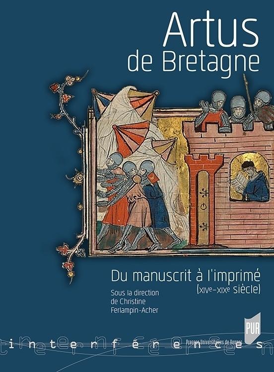 artus de bretagne  du manuscrit  u00e0 l u0026 39 imprim u00e9  xive