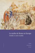 Le mythe de Rome en Europe