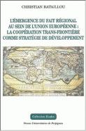 L'émergence du fait régional au sein de l'union européenne : la coopération trans-frontière comme stratégie de développement