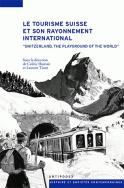 Le tourisme suisse et son rayonnement international