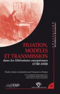Filiation, modèles et transmission dans les littératures européennes (1740-1850)