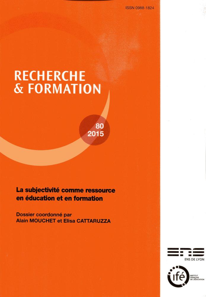 recherche et formation  n u00b080  2015  la subjectivit u00e9 comme ressource en  u00e9ducation et en formation