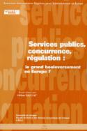 Services publics, concurrence, régulation
