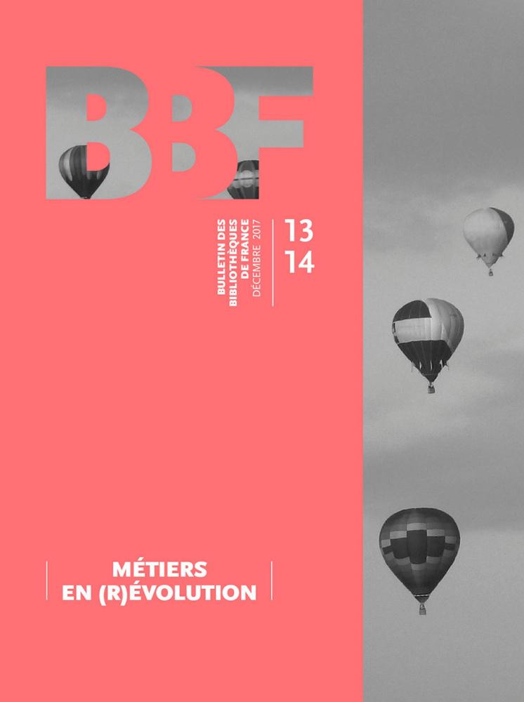 Bulletin des bibliothèques de France (BBF), n° 13-14, 2017, Métiers ... 7f2f7f4f5007
